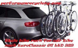 Thule Bike Rack For Car Bike Rack EuroClassic G6 LED 929 Reviews