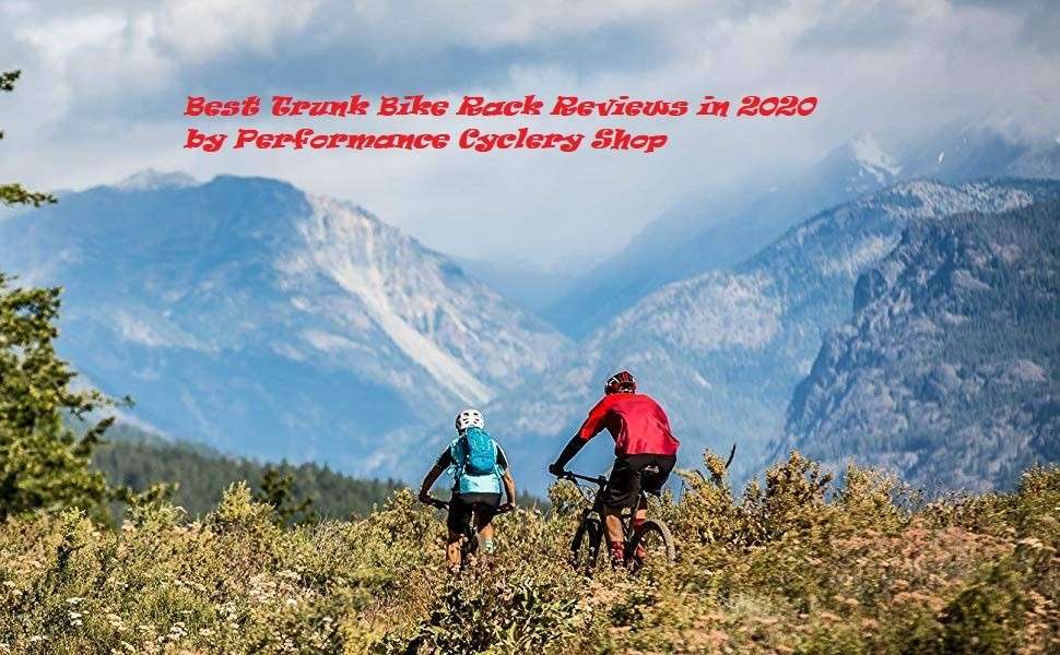 Best Trunk Bike Rack Reviews in 2020 by Performance Cyclery Shop